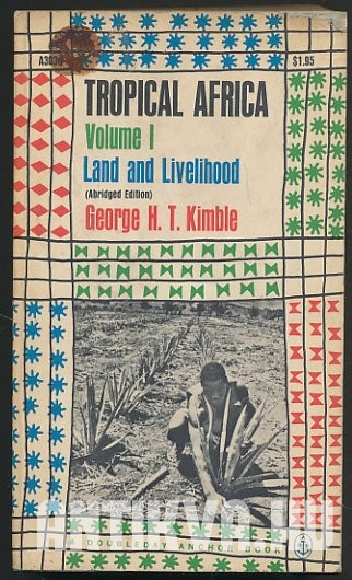 Tropical Africa. Vol. I. Land and Livelihood