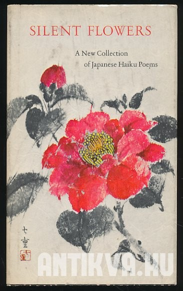 Silent Flowers. A Collection of Japanese Haiku