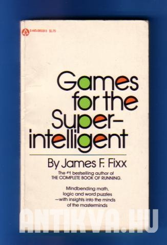 Games for the superintelligent