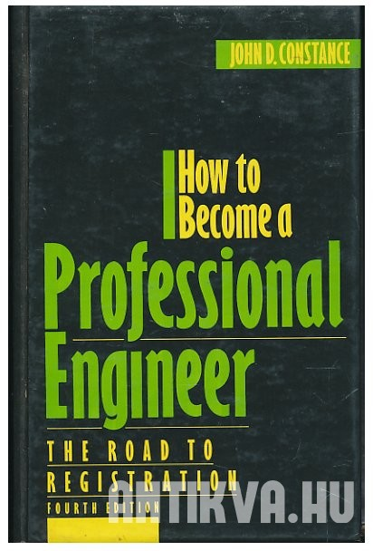 How to Become a Professional Engineer. The Road to Registration