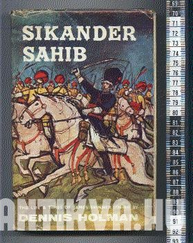 Sikander Sahib. The Life of Colonel James Skinner
