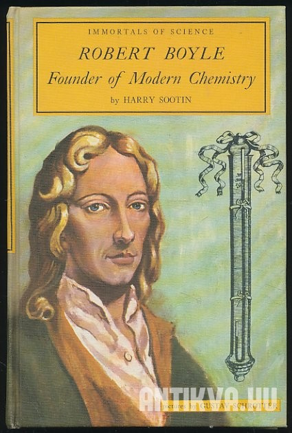 Robert Boyle. Founder of Modern Chemistry