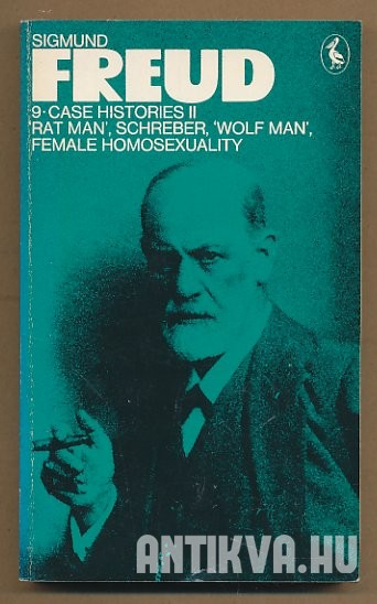 Case Histories II. The 'Rat Man', Schreber, the 'Wolf Man', a Case of Female Homosexuality