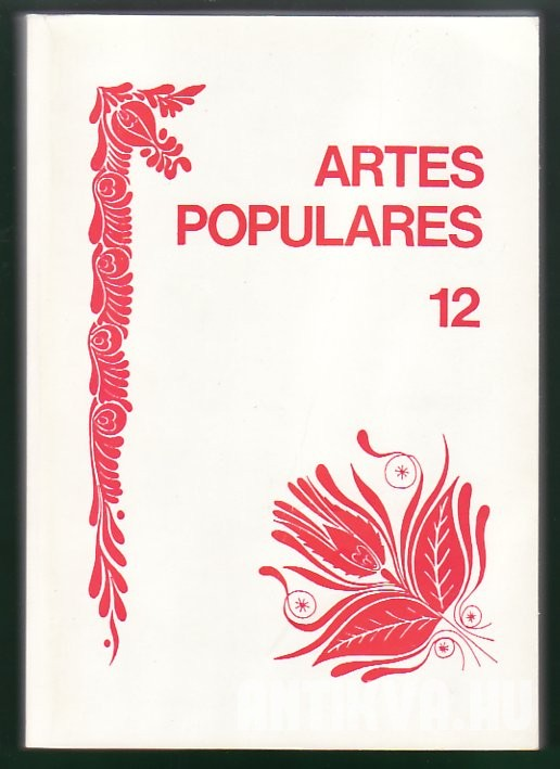 Artes Populares 12. Yearbook of the Department of Folklore. A Folklore Tanszék Évkönyve
