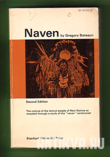 Naven. A Survey of the Problems Suggested by a Composite Picture of the Culture of a New Guinea Tribe Drawn from Three Points of View