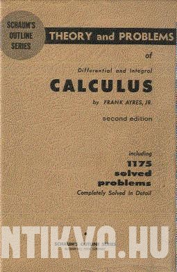 Schaum's Outline of Theory and Problems of Differential and Integral Calculus