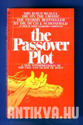 The Passover Plot. New light on the history of Jesus
