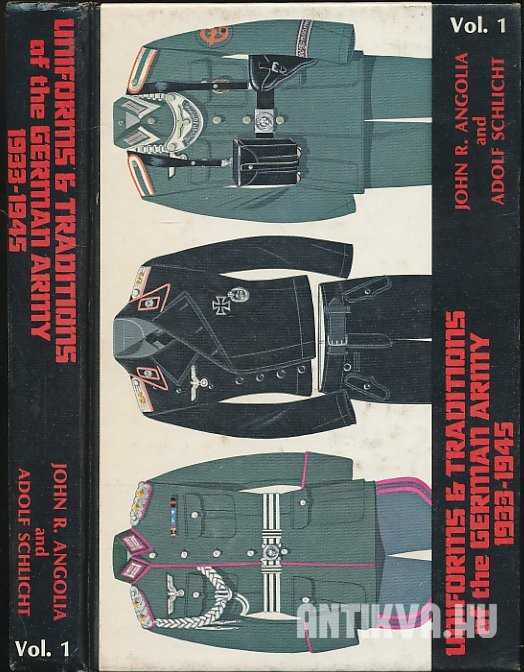 Uniforms and Traditions of the German Army 1933-1945 Vol. 1.