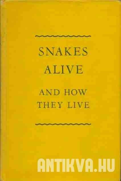 Snakes Alive and How they Live