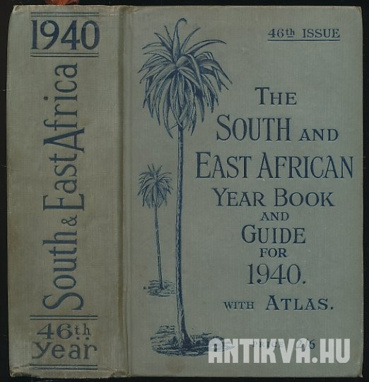 The South and East Africa. Year Book & Guide with Atlas, Twon Plans and Diagrams. 1940