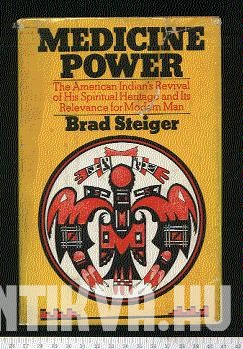 Medicine Power. The American Indian's Revival of his Spiritual Heritage and its Relevance for Modern Man