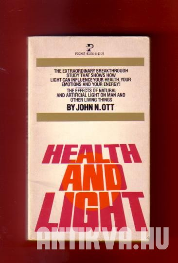 Health and Light. The Effects of Natural and Artifical Light on Man and Other Living Things