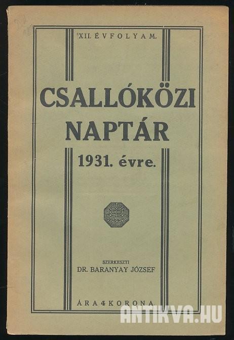 1931 naptár Csallóközi naptár XII. évfolyam. 1931. évre 1931 naptár