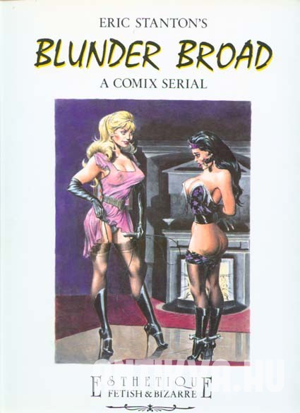 Eric Stanton's Blunder Broad. A Comix Serial.