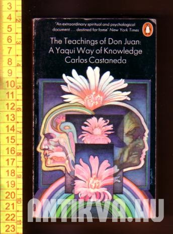 The Teachings of Don Juan. A Yaqui Way of Knowledge.