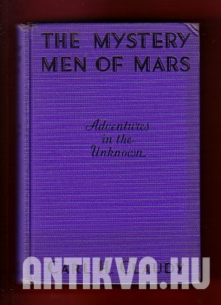 The mystery men of Mars. Adventures in the unknown