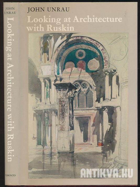 Looking at Architecture with Ruskin
