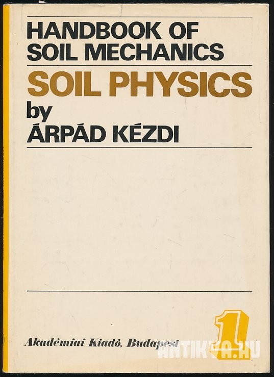 Handbook of Soil Mechanics. Volume 1. Soil Physics