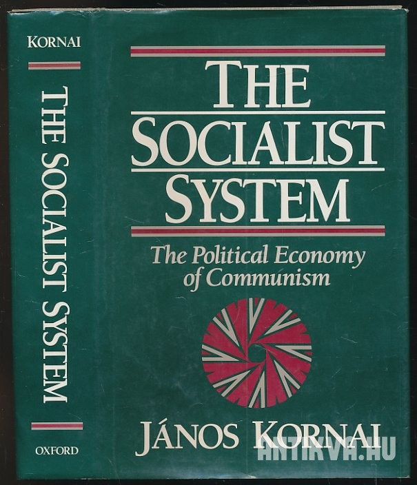 The Socialist System. The Political Economy of Communism