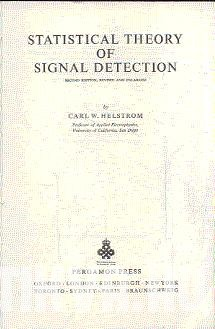 Statistical Theory of Signal Detection