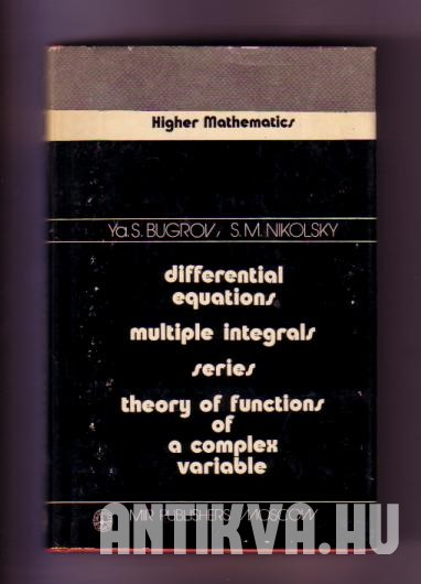 Differential Equations, Multiple Integrals, Series, Theory of Functions of a Complex Variable