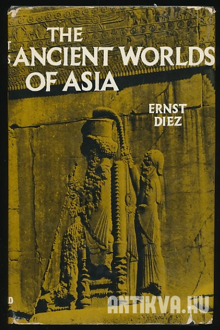 The Ancient Worlds of Asia. From Mesopotamia to the Yellow River