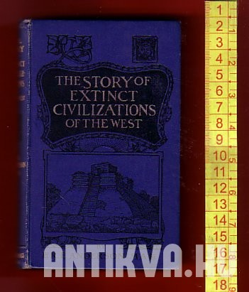 Story of Extinct Civilizations of the West