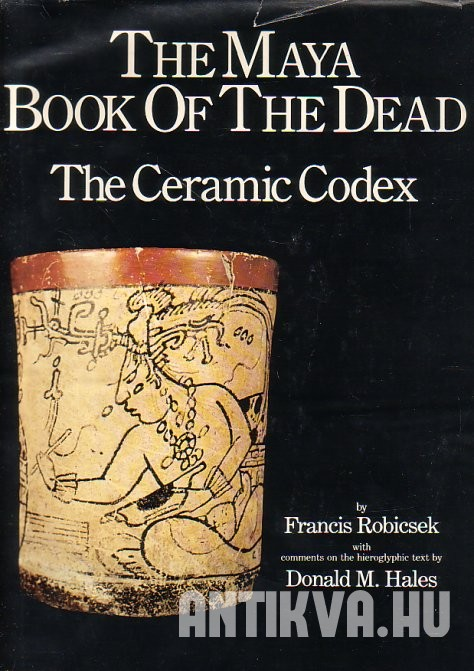 The Maya Book of the Dead. The Ceramic Codex