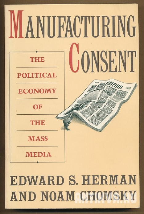 Manufacturing Consent. The Political Economy of the Mass Media