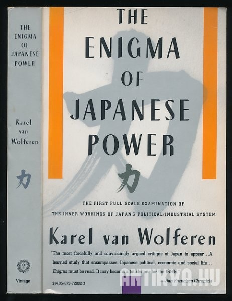 The Enigma of Japanese Power. People and Politics in a Stateless Nation
