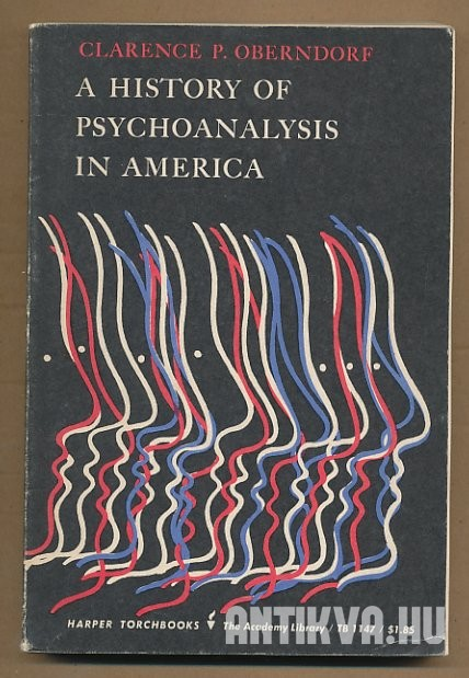 A History of Psychoanalysis in America