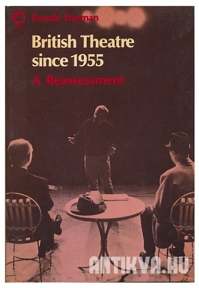British Theatre since 1955. A Reassessment