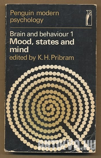 Brain and Behaviour 1. Mood, States and Mind. Selected Readings