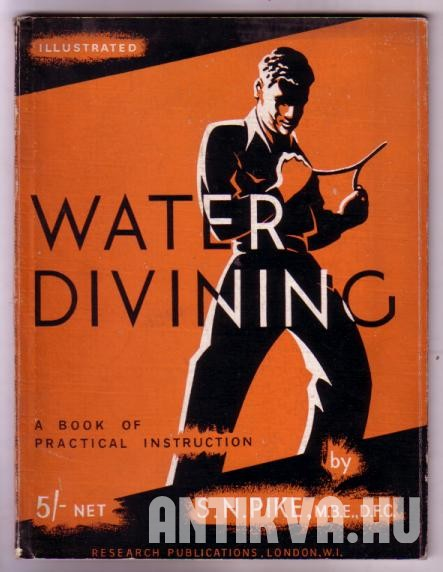Water-Divining. A Book of Practical Instruction