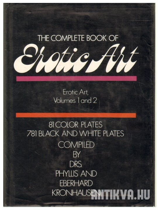 The Complete Book of Erotic Art Volumes. 1 and 2