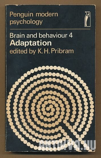 Brain and Behahiour 4. Adaptation. Selected Readings