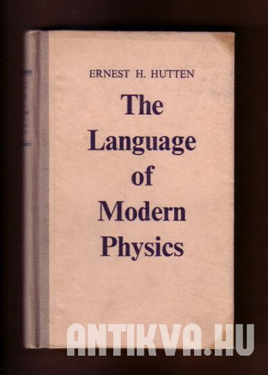 The Language of Modern Physics - An Introduction to the Philosophy of Science