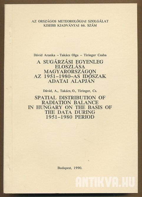 A sugárzási egyenleg eloszlása Magyarországon az 1951-1980-as időszak adatai alapján. Spatial Distribution of Radiation Balance in Hungary on the Basis of the Sata During 1951-1980 Peroid