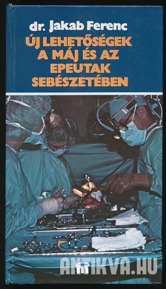 Jakab Ferenc: Új lehetőségek a máj és az epeutak sebészetében
