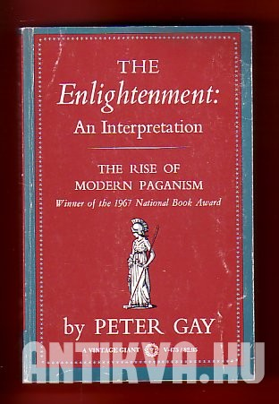 The Enlightenment: an interpretation. The rise of modern paganism