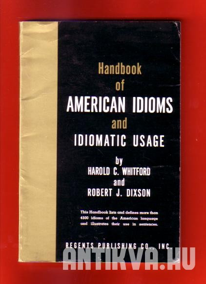 Handbook of American Idioms and Idiomatic Usage