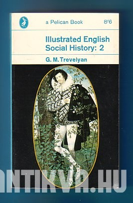 Illustrated English Social History: II. vol. The Age of Shakespeare and the Stuart Period