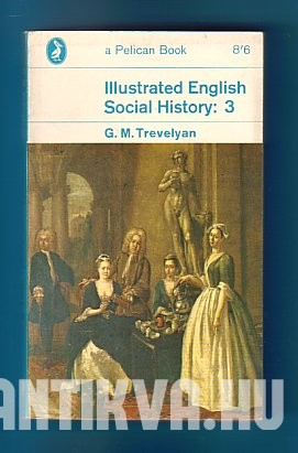 Illustrated English Social History:  III. vol. The Eigthteenth Century