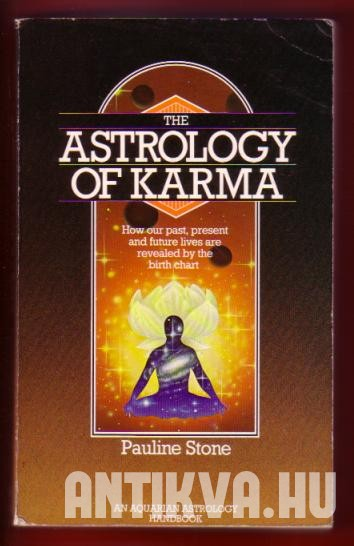 The Astrology of Karma. How our Past, Present, and Future Lives are Revealed by the Birth cChart