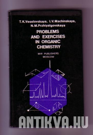 Problems and Exercises in Organic Chemistry