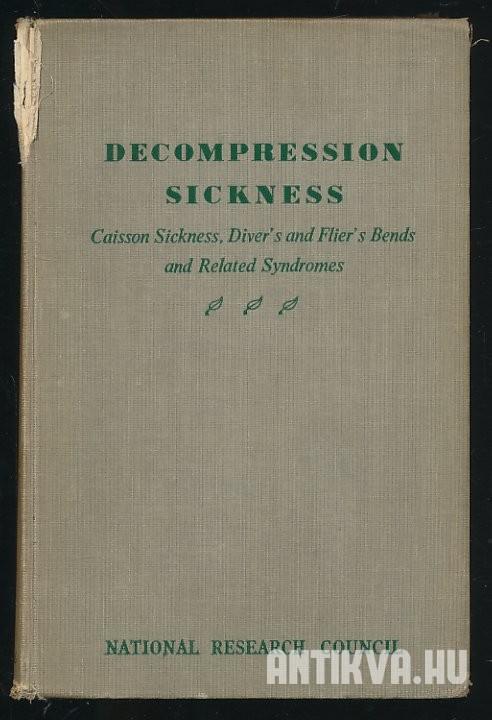 Decompression Sicness. Caisson Sickness, Diver's and Flier's Bends and Related Syndromes