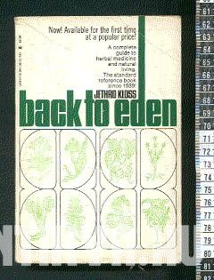 Back to Eden. A Human Interest Story of Health and Restoration to be found in Herb, Root and Bark