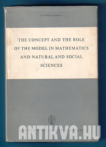 The Concept and the Role of the Model in Mathematics and Natural and Social Science
