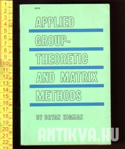 Applied Group-Theoretic and Matrix Methods
