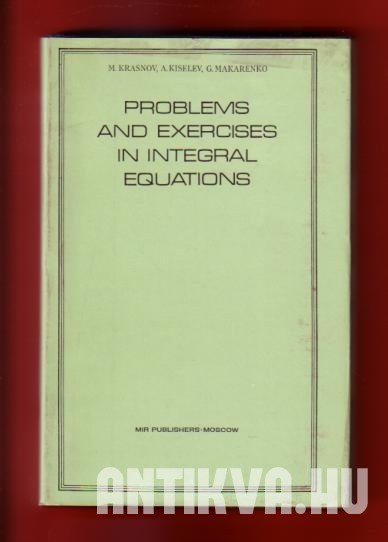 Problems and Exercises in Integral Equations